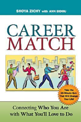 Career Match Connecting Who You Are with What You'll Love to Do, Second Edition