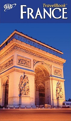 AAA France Travelbook: The Guide to Premier Destinations