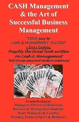 CASH and the ART of Successful Business Management (Terry Gasking Financial Management Book 2)