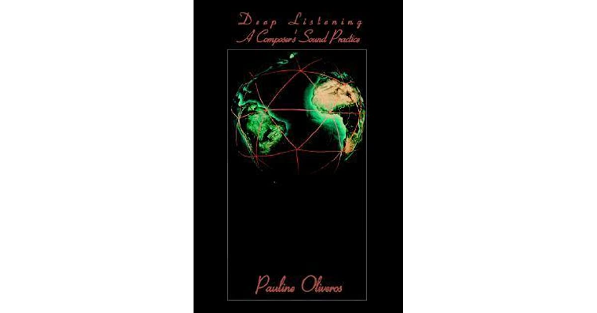 anthology of essays on deep listening Anthology of essays on deep listening by pauline oliveros, 9781889471181, available at book depository with free delivery worldwide we use cookies to give you the best possible experience by using our website you agree to our use of cookies.