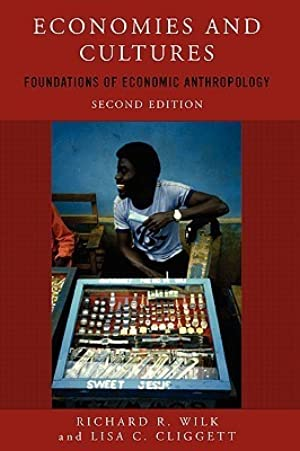 ★ Economies And Cultures: Foundations of Economic Anthropology PDF / Epub ✪ Author Richard R. Wilk – Submitalink.info