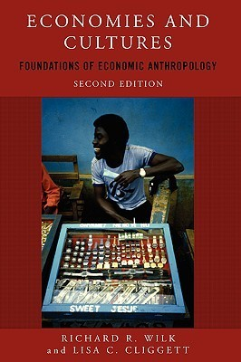 Economies and Cultures Foundations of Economic Anthropology