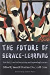The Future of Service-Learning: New Solutions for Sustaining and Improving Practice