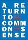 A Return to Common Sense: Seven Bold Ways to Revitalize Democracy