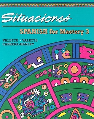 Spanish for Mastery: Student Edition: Situaciones Level 3 1994
