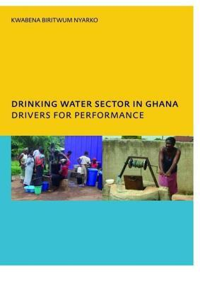 Drinking Water Sector in Ghana: Drivers for Performance