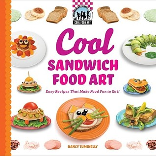 Cool Sandwich Food Art Easy Recipes That Make Food Fun To Eat By