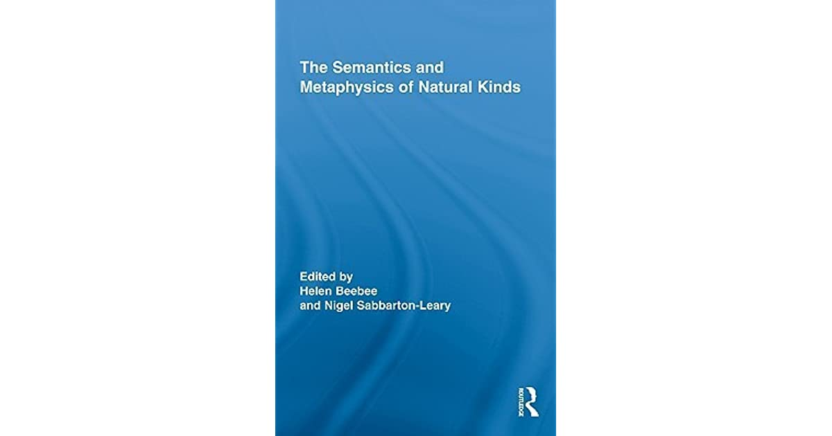 The Semantics and Metaphysics of Natural Kinds (Routledge Studies in Metaphysics)
