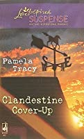 Clandestine Cover-Up (Steeple Hill Love Inspired Suspense #177)