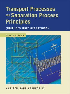 Transport Processes and Separation Process Principles by
