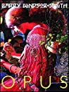 Barry Windsor-Smith: Opus (Opus, #1)