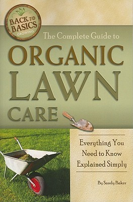 The Complete Guide to Organic Lawn Care (Back to Basics Growing)