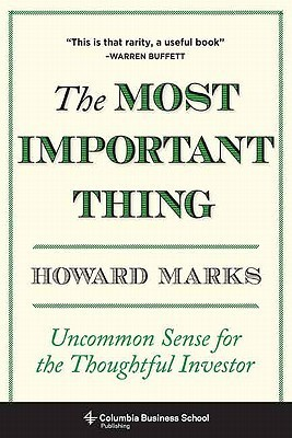 The Most Important Thing Uncommon Sense for the Thoughtful Investor (Howard Marks) {S-B}™
