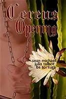 Cereus: Opening (Cereus, #2)