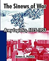 The Sinews of War: Army Logistics, 1775-1953