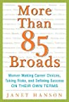 More Than 85 Broads: Women Making Career Choices, Taking Risks, and Defining Success On Their Own Terms