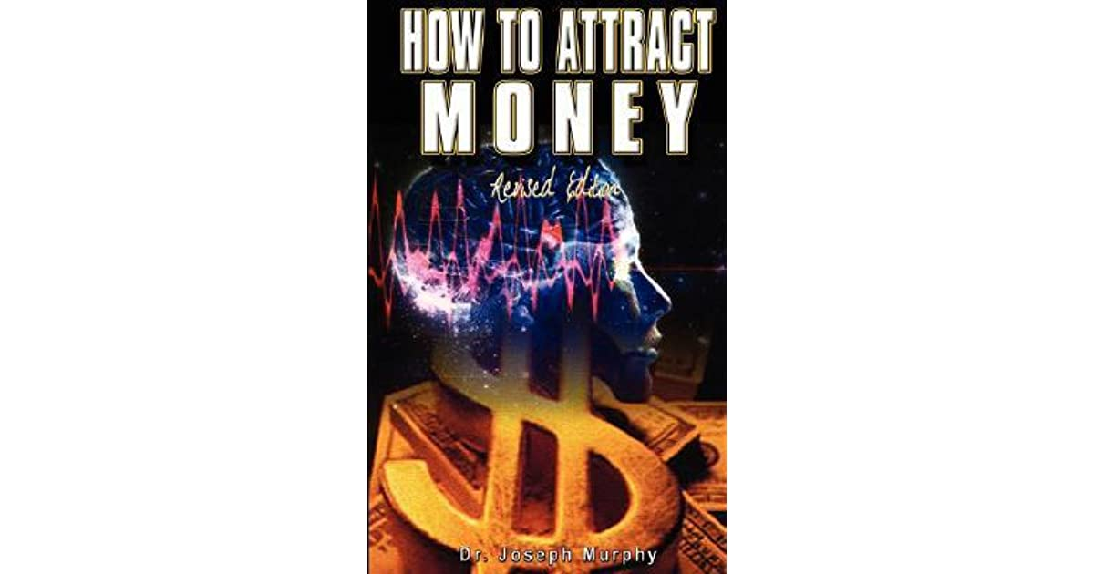 How to Attract Money: The Law of Attraction, Revised Edition by