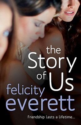 The Story of Us by Felicity Everett