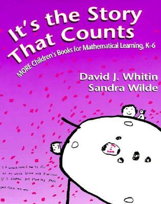 It's the Story That Counts: More Children's Books for Mathematical Learning, K-6