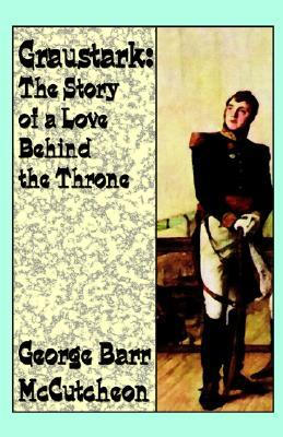 Graustark: The Story of a Love Behind a Throne  pdf