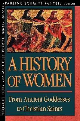 A History of Women From Ancient Goddesses to Christian Saints