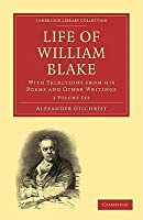 Life of William Blake 2 Volume Paperback Set: With Selections from His Poems and Other Writings