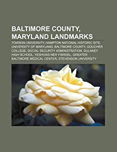 Baltimore County, Maryland Landmarks: Towson University, Hampton National Historic Site, University of Maryland, Baltimore County