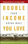 Double Your Income Doing What You Love: Raymond Aaron's Guide to Power Mentoring