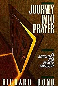 Journey Into Prayer: A Resource for Prayer Ministry
