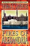 Fires of Alexandria (Alexandrian Saga #1)