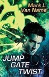 Jump Gate Twist by Mark L. Van Name