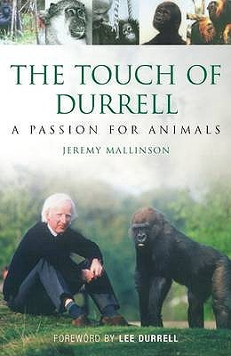 The Touch of Durrell: A Passion for Animals