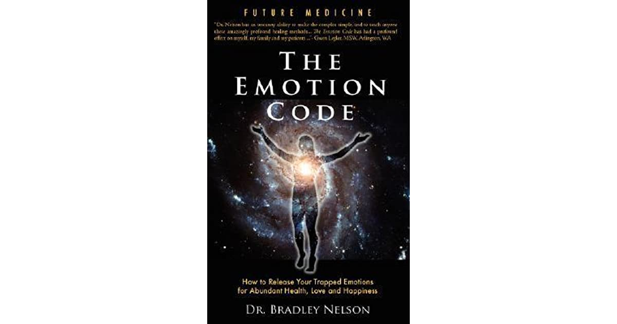 Emotion Code How To Release Your Trapped Emotions For Abundant
