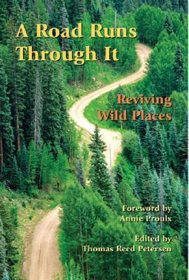 A Road Runs Through It: Reviving Wild Places