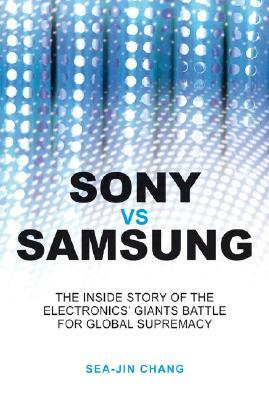 Sony Vs Samsung by Sea-Jin Chang