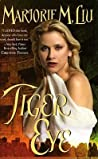Tiger Eye by Marjorie M. Liu