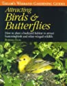 Attracting Birds and Butterflies (Taylor's Guides)