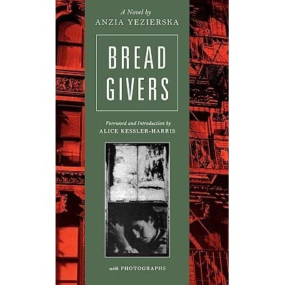 an analysis of the struggle for independence in bread givers by anzia yezierska This paper discusses anzia yezierska's book, the bread givers, depicting the chronicles of the smolinsky family, jewish immigrants to the united states in the 1930s.