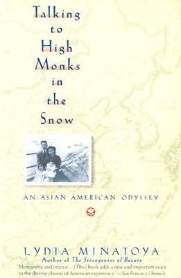 Talking to High Monks in the Snow: An Asian-American Odyssey