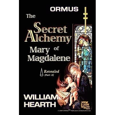 Ormus the Secret Alchemy of Mary Magdalene Revealed - Part