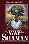 The Way of the Shaman by Michael Harner