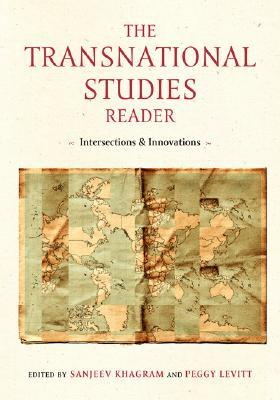 The Transnational Studies Reader: Intersections and Innovations
