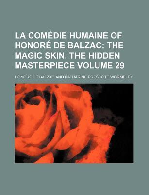 The Magic Skin / The Hidden Masterpiece: La Comédie Humaine of Honor de Balzac (Volume 29)