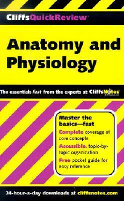 CliffsQuickReview Anatomy and Physiology  by  Steven Bassett