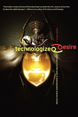 Technologized Desire: Selfhood and the Body in Postcapitalist Science Fiction