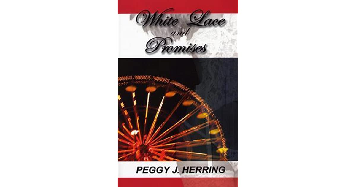 White Lace and Promises by Peggy J. Herring