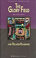 The Glory Field: And Related Readings