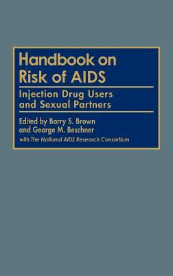 Handbook on Risk of AIDS: Injection Drug Users and Sexual Partners