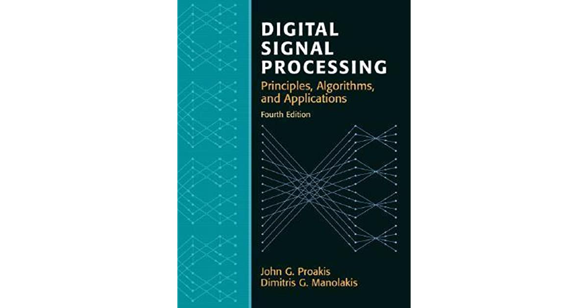 Digital Signal Processing: Principles, Algorithms, and
