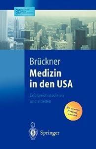 Medizin in Den USA: Erfolgreich Studieren Und Arbeiten